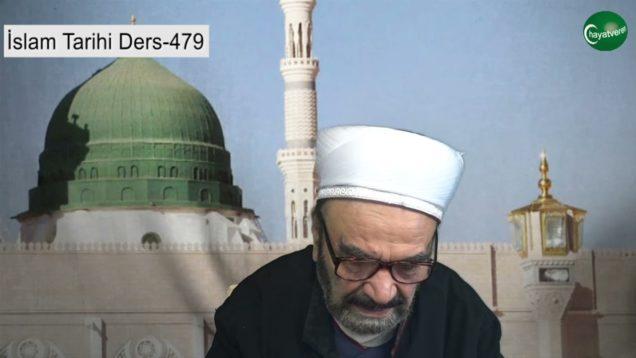 İslam Tarihi Ders 479