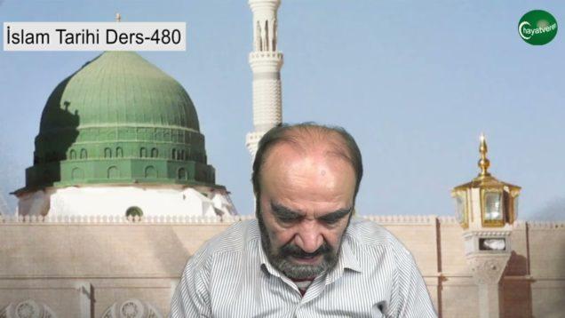 İslam Tarihi Ders 480