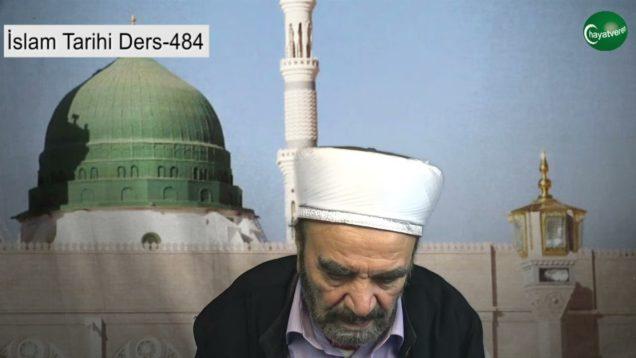 İslam Tarihi Ders 484
