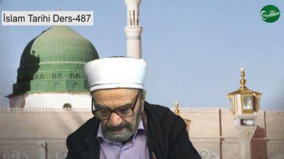 İslam Tarihi Ders 487