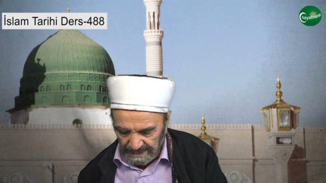 İslam Tarihi Ders 488