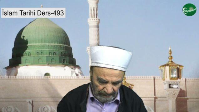 İslam Tarihi Ders 493