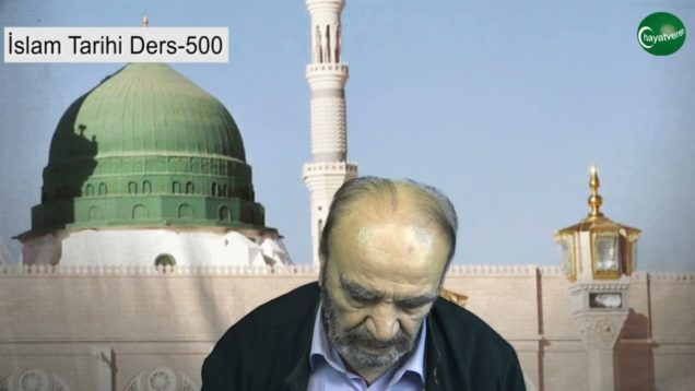 İslam Tarihi Ders 500